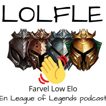 Farvel Low Elo - En LOL podcast