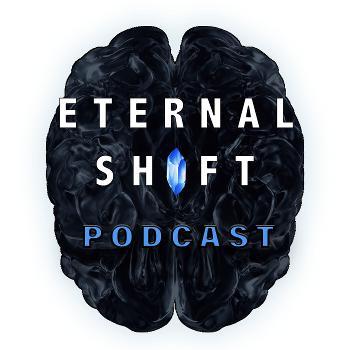 Eternal Shift Podcast