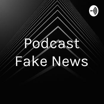 Podcast Fake News