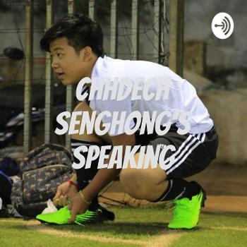 Chhdech Senghong's speaking