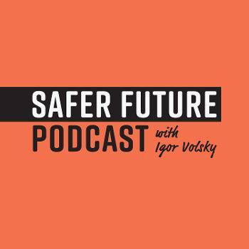 Safer Future Podcast