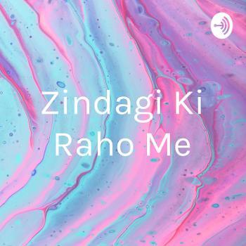 Zindagi Ki Raho Me