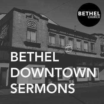 Bethel Downtown Centralia Sermons