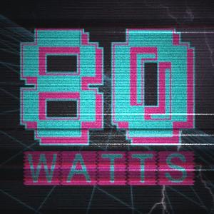 80 WATTS