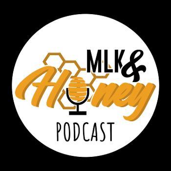 Mlk & Honey Podcast