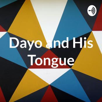 Dayo and His Tongue