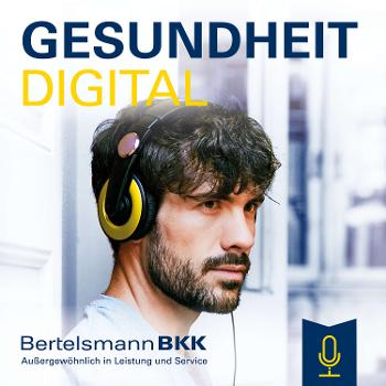 Gesundheit digital - der Podcast deiner Bertelsmann BKK