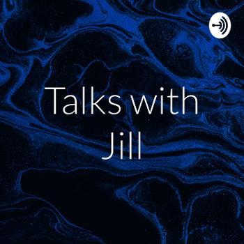 Talks with Jill