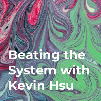 Beating the System with Kevin Hsu 2: The Return