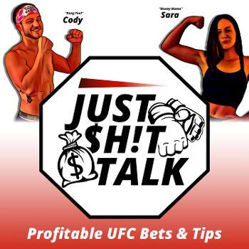 Just Shit Talk - UFC Betting Pod