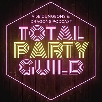 Total Party Guild   A Retrowave Actual Play 5e DnD Podcast