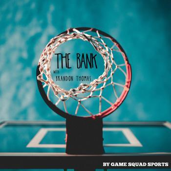 The Bank Basketball Podcast