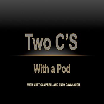 Two C's with a Pod