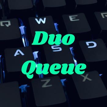 Duo Queue