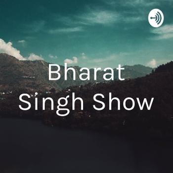 Bharat Singh Show