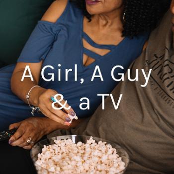 A Girl, A Guy & a TV