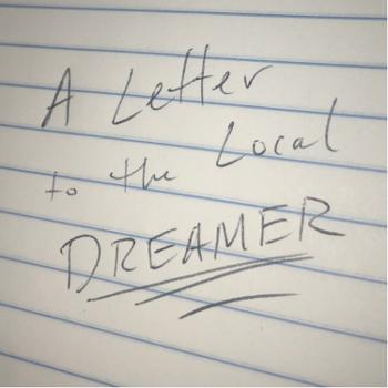 A Letter to the Local Dreamer