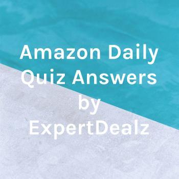 Amazon Quiz Answers by ExpertDealz