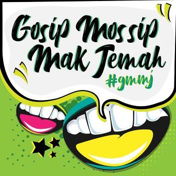 Gossip Mossip Mak Jemah