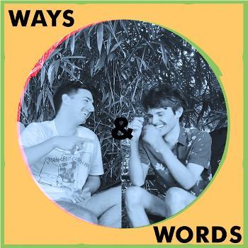 Ways & Words