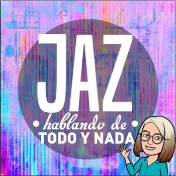 Jaz, Hablando De Todo & Nada