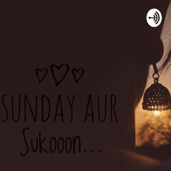 Sunday Aur Sukooon...