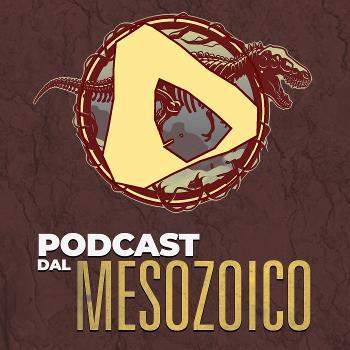 Podcast dal Mesozoico