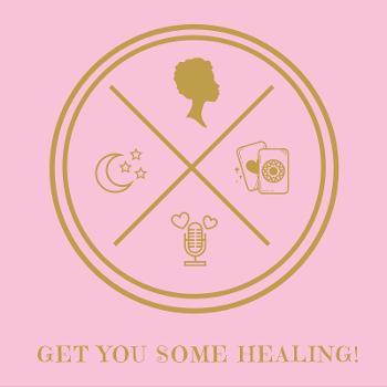 Get You Some Healing