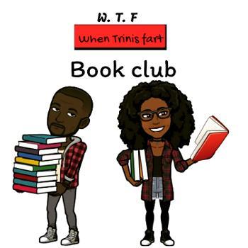 when trinis fart (wtf) Book Club