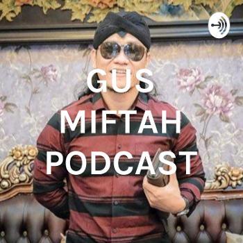 GUS MIFTAH PODCAST