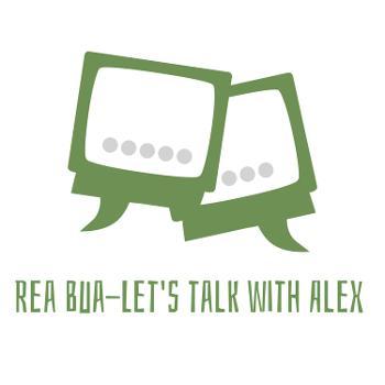 Rea bua-Let's talk with Alex
