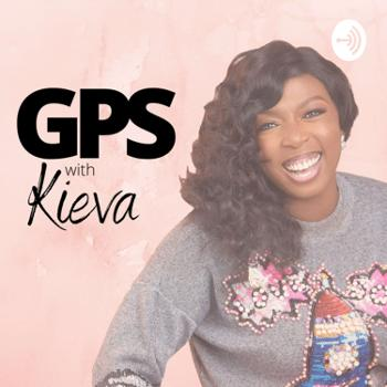 GPS with Kieva - Navigating You from Passion to Profit