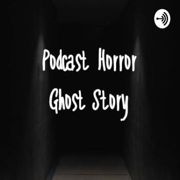 PODCAST HORROR GHOST STORY