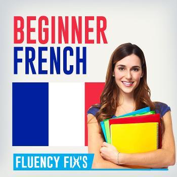 Fluency Fix's Beginner French