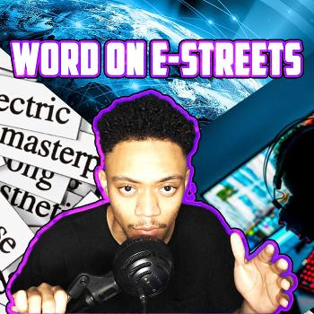 WORD ON E-STREETS