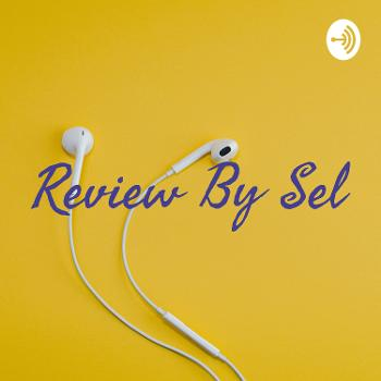 Review By Sel
