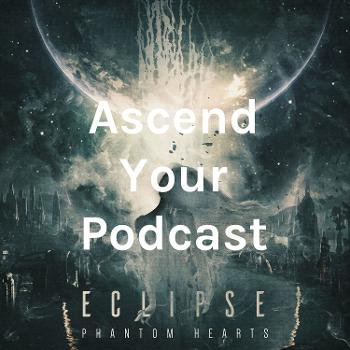 Ascend Your Podcast