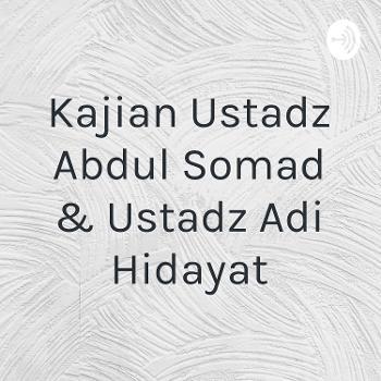 Kajian Ustadz Abdul Somad & Ustadz Adi Hidayat