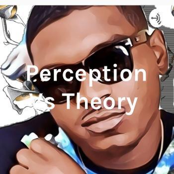 Perception Vs Theory