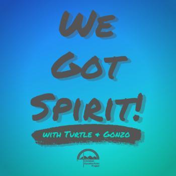 We Got Spirit!