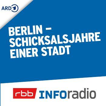 Berlin-Schicksalsjahre einer Stadt