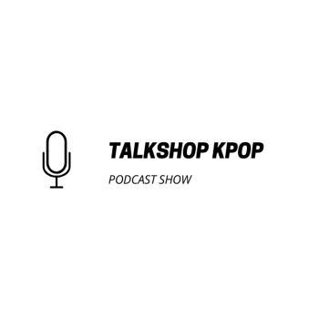 Talk shop kpop