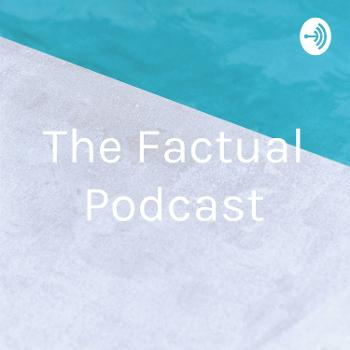 The Factual Podcast