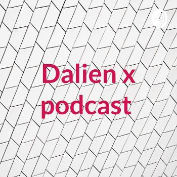 Dalien x podcast