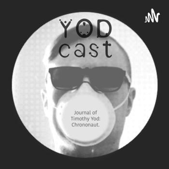 YODCAST. Journal of Timothy Yod: Chrononaut.