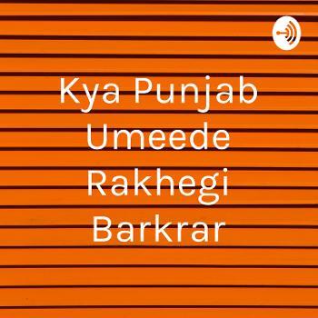 Kya Punjab Umeede Rakhegi Barkrar