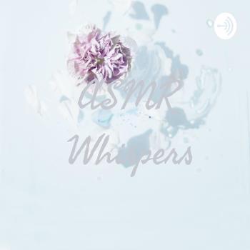 ASMR Whispers