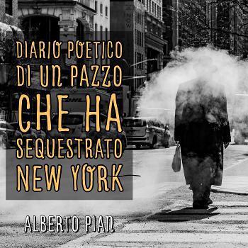 Diario poetico di un pazzo che ha sequestrato NY