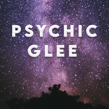 Psychic Glee