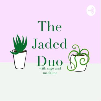 The Jaded Duo